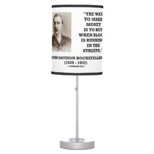 Rockefeller Buy When Blood Is Running In Streets Table Lamp