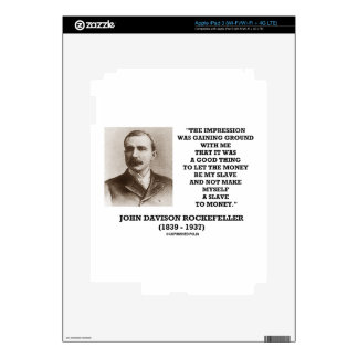 Rockefeller Let The Money Be My Slave Quote iPad 3 Decals