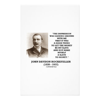 Rockefeller Let The Money Be My Slave Quote Stationery