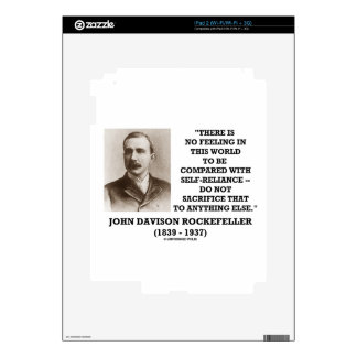 Rockefeller No Feeling Self-Reliance Sacrifice Decal For The iPad 2