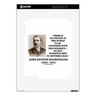 Rockefeller No Feeling Self-Reliance Sacrifice Decal For The iPad 2