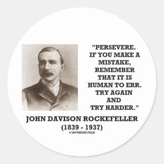 Rockefeller persevera él es humano errar intento pegatina redonda