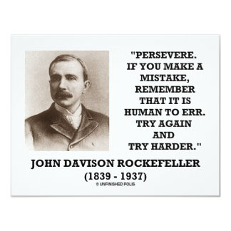 Rockefeller Persevere It Is Human To Err Try Again 4.25x5.5 Paper Invitation Card