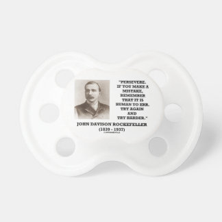 Rockefeller Persevere It Is Human To Err Try Again Pacifier