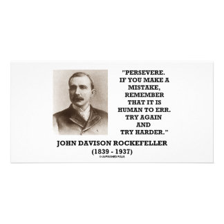Rockefeller Persevere It Is Human To Err Try Again Customized Photo Card