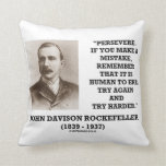 Rockefeller Persevere It Is Human To Err Try Again Throw Pillow