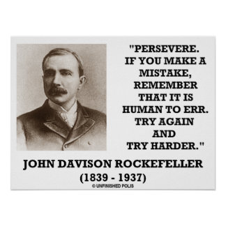 Rockefeller Persevere It Is Human To Err Try Again Print