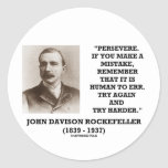 Rockefeller Persevere It Is Human To Err Try Again Sticker