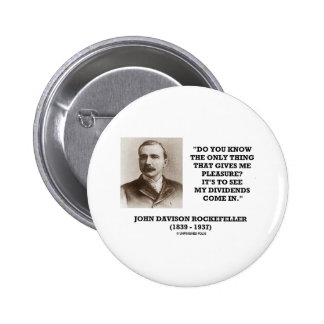 Rockefeller To See My Dividends Come In Quote 2 Inch Round Button