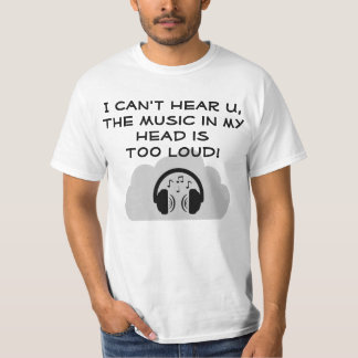 Rocker Tee says, Music In My Head is too Loud!