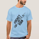 Rocket Man for Linda T-Shirt