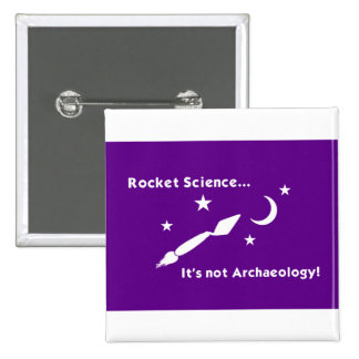 Rocket Science... Badge Pinback Button