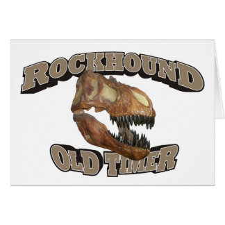 Rockhound Old Timer! Card