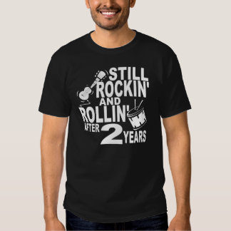 Rockin And Rollin After 2 Years T-shirt