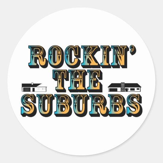 Rockin the Suburbs Classic Round Sticker