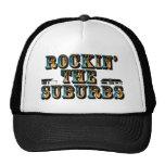 Rockin the Suburbs Trucker Hat