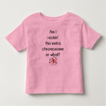 Rockin' This Extra Chromosome Toddler T-shirt