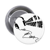 Rockin' to a Different Tune - Music Never Sleeps Button