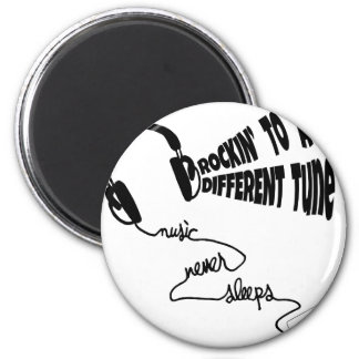 Rockin' to a Different Tune - Music Never Sleeps Magnet