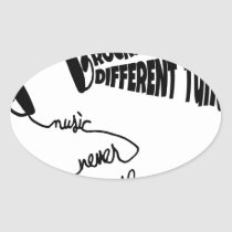 Rockin' to a Different Tune - Music Never Sleeps Oval Sticker