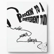 Rockin' to a Different Tune - Music Never Sleeps Plaque