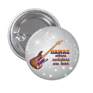 Rockstars are born in Hawaii Pinback Buttons