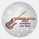 Rockstars are born in Yugoslavia Round Sticker