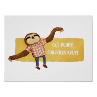 Rocksteady Sloth Posters
