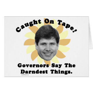 Rod Blagojevich Caught On Tape Card