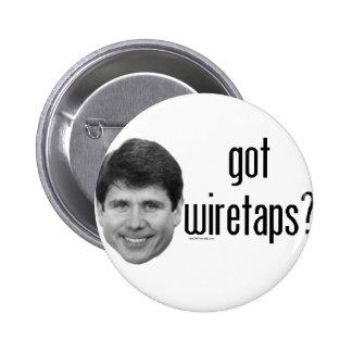 Rod Blagojevich Got Wiretaps Pinback Button