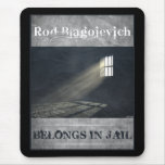 Rod Blagojevich Mouse Pads