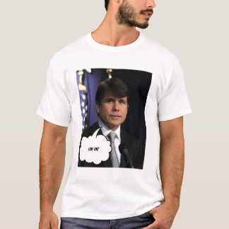 Rod Blagojevich Uh Oh! T-Shirt