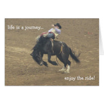 Rodeo Card , Bucking Bronco, life is a journey...