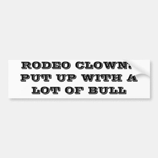RODEO CLOWNS PUT UP WITH BULL BUMPER STICKER