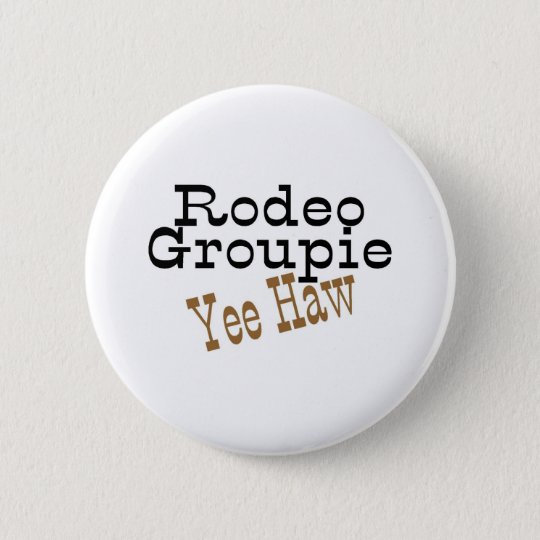 Rodeo Groupie Yee Haw Button
