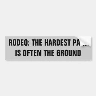 Rodeo: The Hardest Part Ground  Horse Trailer Bumper Sticker
