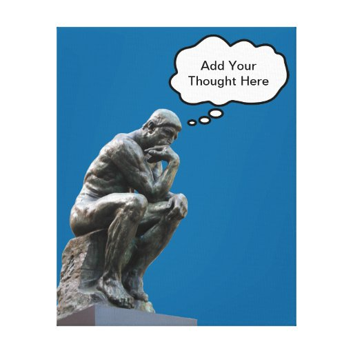 Rodin's Thinker - Add Your Custom Thought Canvas Print