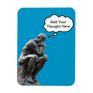 Rodin's Thinker - Add Your Custom Thought Magnet