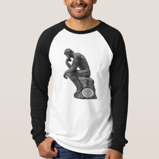 Rodin's Thinker - So Many Ancestors T-Shirt