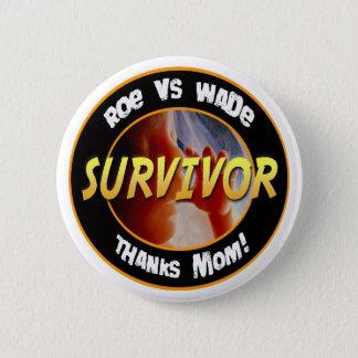 Roe vs Wade Survivor Button