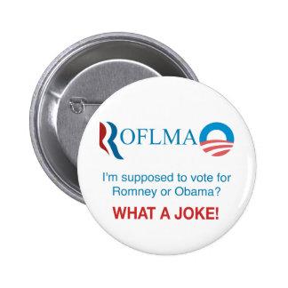 ROFLMAO - Vote Romney or Obama? Button