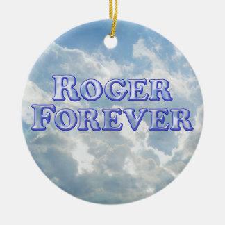 Roger Forever - Basic Ceramic Ornament