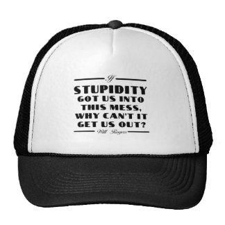 Rogers on Stupidity Trucker Hat