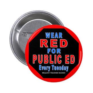 Rojo del desgaste para Ed público (rojo) Pin