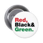 Rojo, negro y verde pin redondo 5 cm