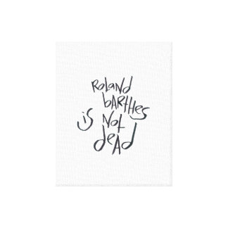 Roland Barthes Is Not Dead Gallery Wrapped Canvas