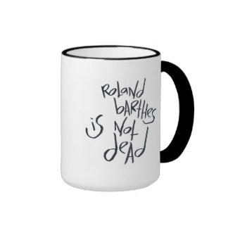 Roland Barthes Is Not Dead Mugs