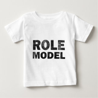 Role Model Baby T-Shirt