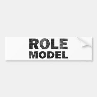 Role Model Bumper Sticker