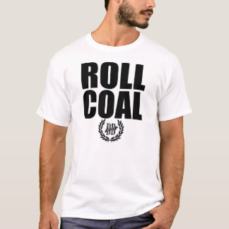 ROLL COAL T-Shirt